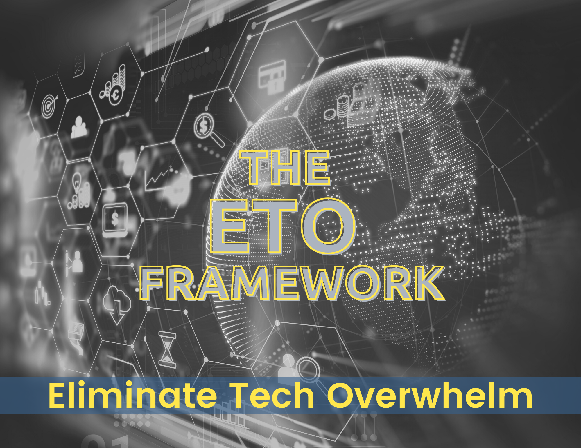 The Eliminate Tech Overwhelm Framework (2)